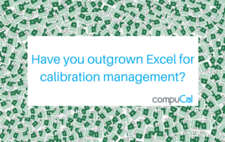 Have you outgrown Excel for Calibration Management?