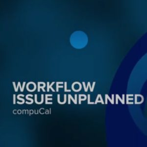 Workflow Issue Unplanned