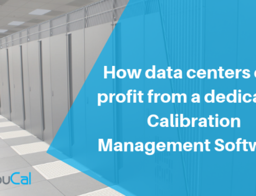 How data centers can profit from a dedicated Calibration Management Software