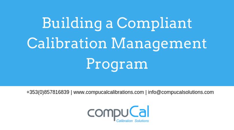 Webinar title: Compliant Calibration Management Program